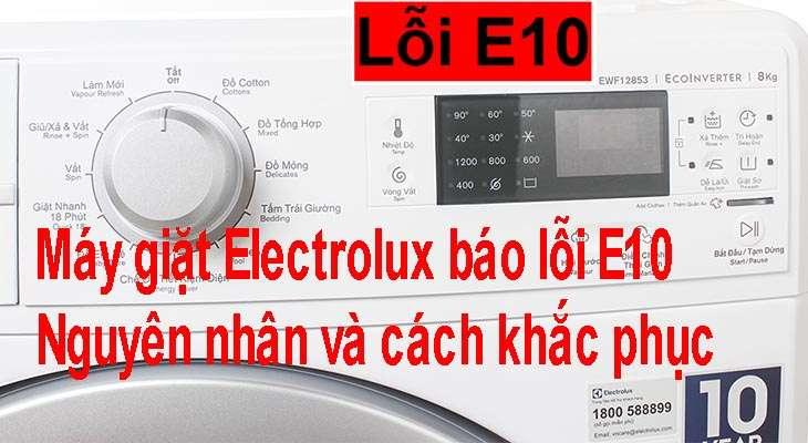Máy giặt Electrolux báo lỗi E10 – Nguyên nhân và cách khắc phục