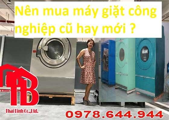 Nên mua máy giặt công nghiệp cũ hay mới