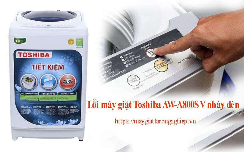 Lỗi máy giặt Toshiba AW-A800SV nháy đèn