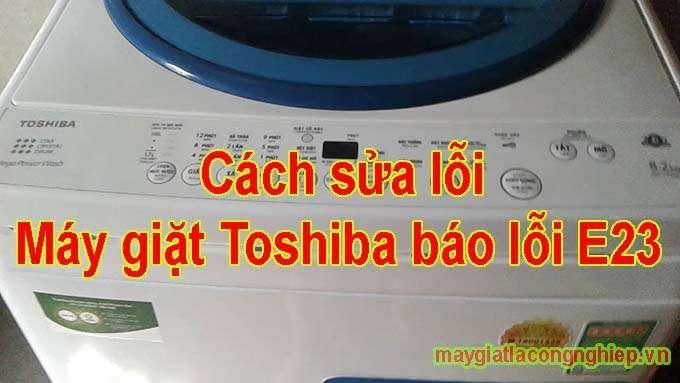maxresdefault - Máy giặt Toshiba báo lỗi e23 - Nguyên nhân và cách khắc phục nhanh
