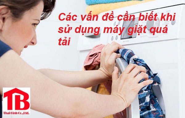 Những mối lo khi sử dụng máy giặt quá tải cần phải biết