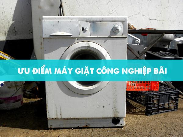 ưu điểm của máy giặt công nghiệp bãi